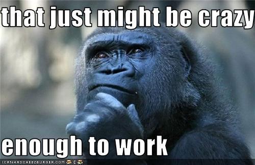 crazy+enough+to+work.jpg