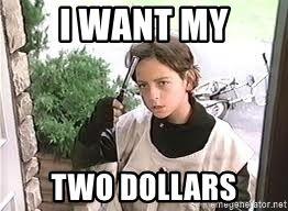 i-want-my-two-dollars.jpg