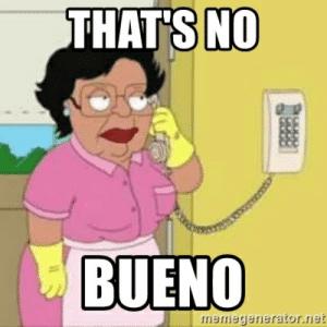thumb_thats-no-bueno-memegenerator-net-thats-no-bueno-family-guy-49561160.png