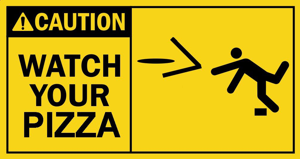 watch your pizza.JPG